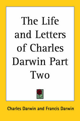 The Life and Letters of Charles Darwin Part Two by Charles Darwin