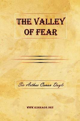 The Valley of Fear by A Conan Doyle