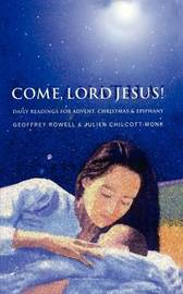 Come, Lord Jesus! by Geoffrey Rowell