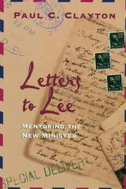 Letters to Lee by Paul C Clayton