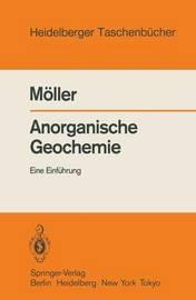 Anorganische Geochemie: Eine Einfa1/4hrung by Peter Maller