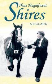 Those Magnificent Shires by S.R. Clark image