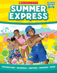 Summer Express, Between Grades 3 & 4 by Scholastic Teaching Resources image