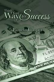 Think Your Way to Success by Pamela Cooper