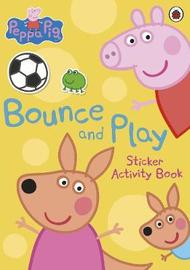 Peppa Pig: Bounce and Play: Sticker Activity Book by Ladybird