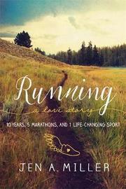 Running: A Love Story by Jen Miller