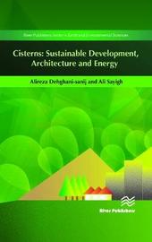 Cisterns: Sustainable Development, Architecture and Energy by Alireza Dehghani Sanij
