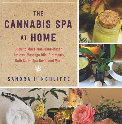 The Cannabis Spa at Home by Sandra Hinchliffe