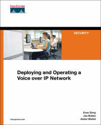 Deploying and Operating a Voice Over IP Network by Jan Bollen