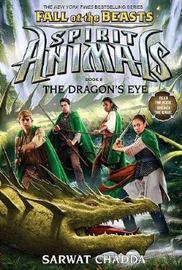 Spirit Animals Fall of the Beasts #8: The Dragons Eye by Chadda,Sarwat