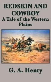 Redskin and Cowboy a Tale of the Western Plains by G.A.Henty image