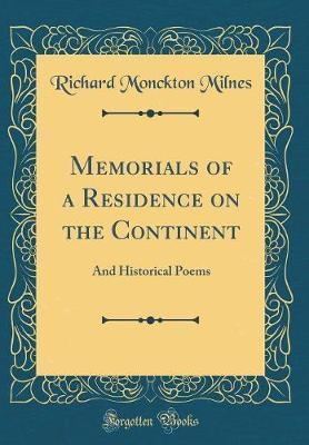 Memorials of a Residence on the Continent by Richard Monckton Milnes