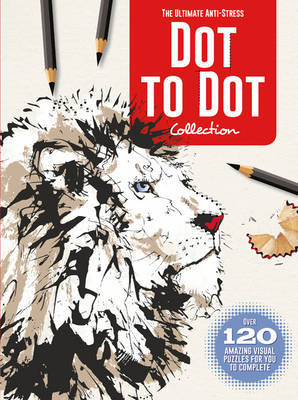 The Ultimate Anti-Stress Dot-to-Dot Collection