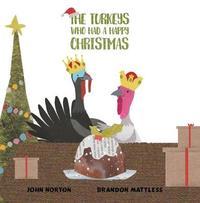 The Turkeys Who Had a Happy Christmas by John Norton