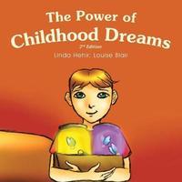 The Power of Childhood Dreams by Linda Hehir