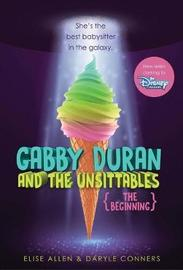 Gabby Duran And The Unsittables: The Beginning by Elise Allen
