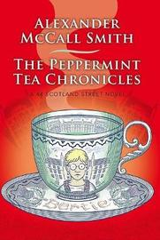 The Peppermint Tea Chronicles by Alexander McCall Smith image