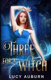 Three for a Witch by Lucy Auburn