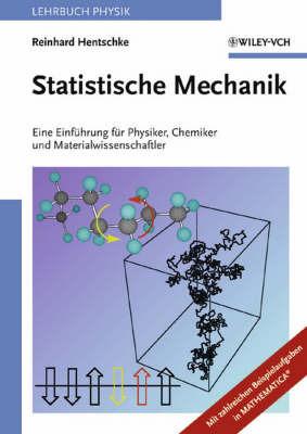 Statistische Mechanik: Eine Einfuhrung fur Physiker, Chemiker und Materialwissenschaftler by Reinhard Hentschke image