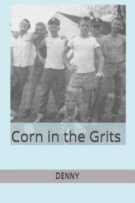 CORN in the GRITS by Denny image