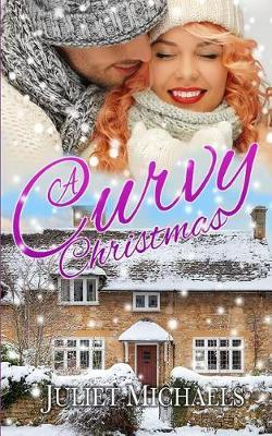 A Curvy Christmas by Juliet Michaels