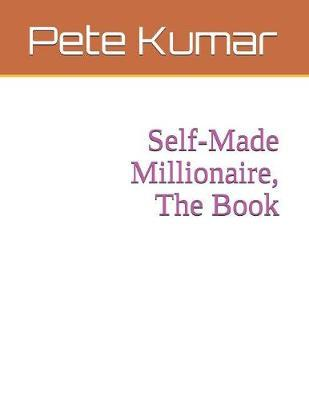 Self-Made Millionaire, The Book by Pete Kumar image