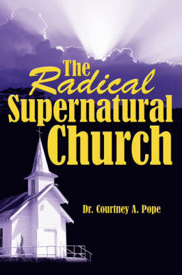 The Radical Supernatural Church by Dr. Courtney A. Pope image