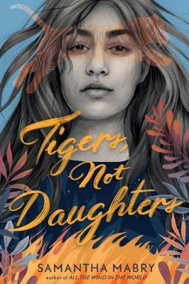 Tigers, Not Daughters by Samantha Mabry image