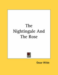 The Nightingale and the Rose by Oscar Wilde