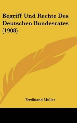 Begriff Und Rechte Des Deutschen Bundesrates (1908) by Ferdinand Muller image