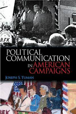 Political Communication in American Campaigns by Joseph S Tuman image