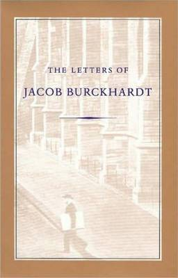 Letters of Jacob Burckhardt by Jacob Burckhardt