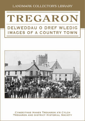 Spirit of Tregaron: The 20th Century in Photographs