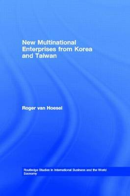 New Multinational Enterprises from Korea and Taiwan by Roger Van Hoesel