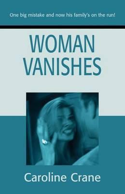 Woman Vanishes by Caroline Crane