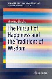 The Pursuit of Happiness and the Traditions of Wisdom by Vincenzo Giorgino