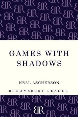 Games with Shadows by Neal Ascherson image