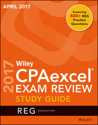 Wiley CPAexcel Exam Review April 2017 Study Guide by Wiley