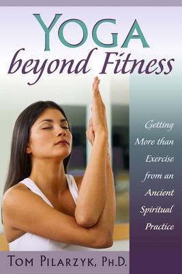 Yoga Beyond Belief by Tom Pilarzyk image