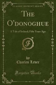 The O'Donoghue by Charles Lever
