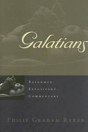 Galatians by Philip Graham Ryken