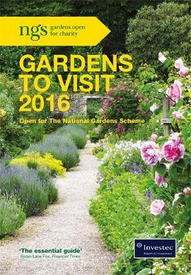 NGS Gardens to Visit 2016 by The National Gardens Scheme (NGS)