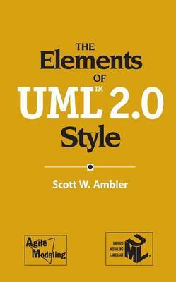 The Elements of UML (TM) 2.0 Style by Scott W Ambler