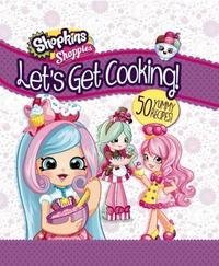 Shoppies: Let's Get Cooking! by Yvette Garfield