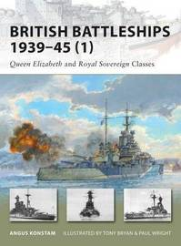 British Battleships 1939-45: Queen Elizabeth and Royal Sovereign Classes by Paul Wright