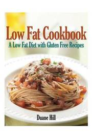 Low Fat Cookbook by Duane Hill
