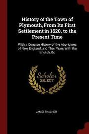 History of the Town of Plymouth, from Its First Settlement in 1620, to the Present Time by James Thacher image