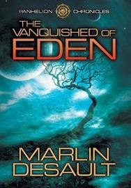 The Vanquished of Eden by Marlin Desault