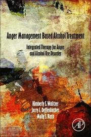 Anger Management Based Alcohol Treatment by Kimberly Walitzer