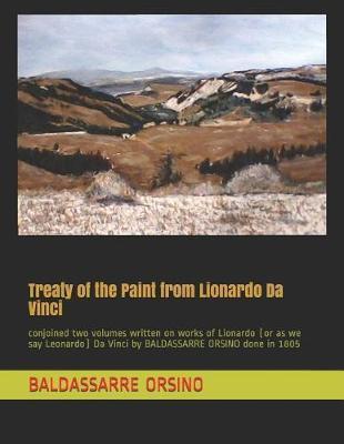 Treaty of the Paint from Lionardo Da Vinci by Baldassarre Orsino